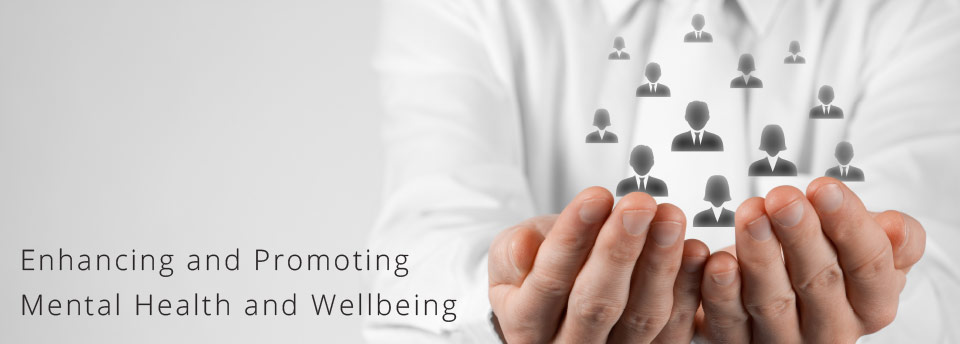 Enhancing and Promoting Mental Health and Wellbeing